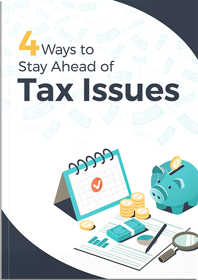 4 Ways to Stay Ahead of Tax Issues